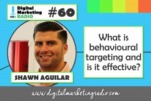 What is behavioural targeting and is it effective? - SHAWN AGUILAR
