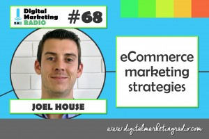 eCommerce marketing strategies - JOEL HOUSE