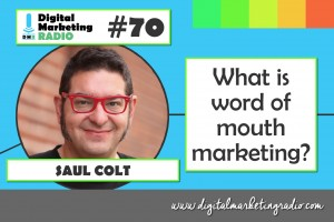 What is word of mouth marketing? - SAUL COLT