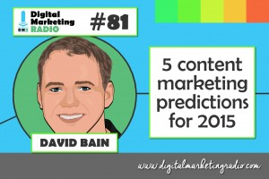 Content Marketing Predictions for 2015 – DAVID BAIN