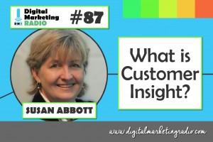 What is Customer Insight? - SUSAN ABBOTT