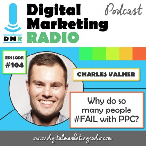 Why do so many people #FAIL with PPC? - CHARLES VALHER