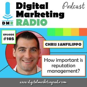 How important is reputation management? - CHRIS SANFILIPPO
