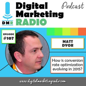 How is conversion rate optimization evolving in 2015? - MATT DYOR