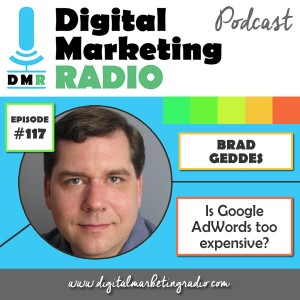 Is Google AdWords too expensive for most businesses? - BRAD GEDDES