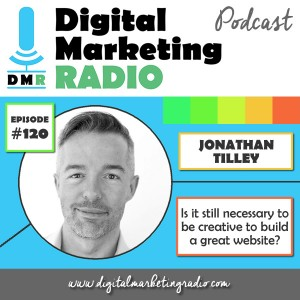 Is it still necessary to be creative to build a great website? - JONATHAN TILLEY