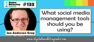 What social media management tools should you be using? - IAN ANDERSON GRAY