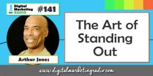 The Art of Standing Out - ART JONES | DMR #141