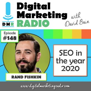 SEO in the Year 2020 - RAND FISHKIN | DMR #148