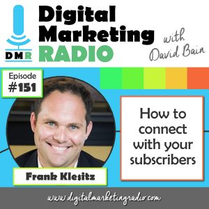 How to connect with your subscribers - FRANK KLESITZ