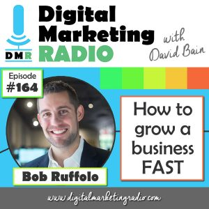 How to grow a business FAST - BOB RUFFOLO