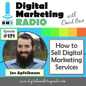 How to Sell Digital Marketing Services - JOE APFELBAUM
