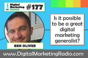 Is it possible to be a great digital marketing generalist? - BEN OLIVER