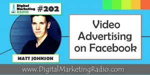 Video Advertising on Facebook – MATT JOHNSON