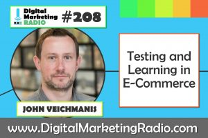 Testing and Learning in E-Commerce – JOHN VEICHMANIS