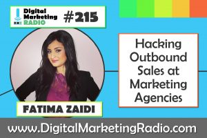 Hacking Outbound Sales at Marketing Agencies – FATIMA ZAIDI
