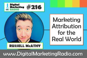 Marketing Attribution for the Real World – RUSSELL McATHY