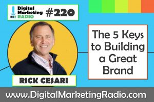 The 5 Keys to Building a Great Brand – RICK CESARI