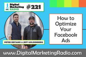 How to Optimize Your Facebook Ads – PETER REITANO & JEFF GOLDENBERG