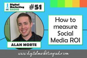 How to measure social media ROI - ALAN MORTE