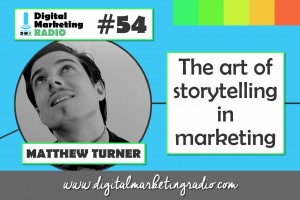 The art of storytelling in marketing - MATTHEW TURNER