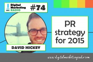 PR strategy examples for 2015 - DAVID HICKEY