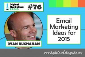 Email Marketing Ideas for 2015 - RYAN BUCHANAN