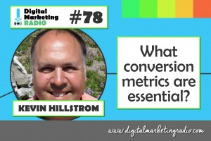 What conversion metrics are essential? KEVIN HILLSTROM
