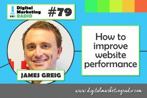 How to improve website performance - JAMES GREIG