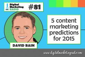 Content Marketing Predictions for 2015 – DAVID BAIN