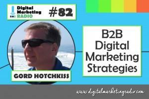 B2B Digital Marketing Strategies - GORD HOTCHKISS