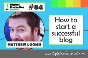 How to start a successful blog - MATTHEW LOOMIS