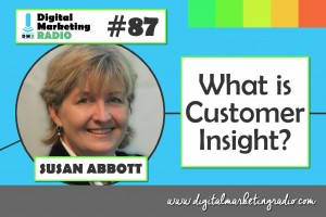 What is Customer Insight? - SUSAN ABBOTT