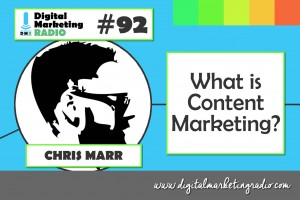 What is Content Marketing? - CHRIS MARR