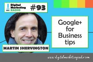 Google Plus for Business tips - MARTIN SHERVINGTON