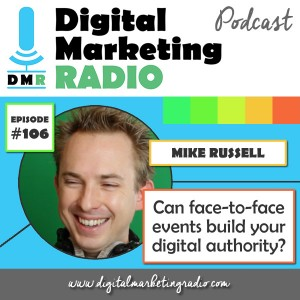 Can face-to-face events build your digital authority? – MIKE RUSSELL
