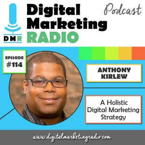Creating a Holistic Digital Marketing Strategy - ANTHONY KIRLEW