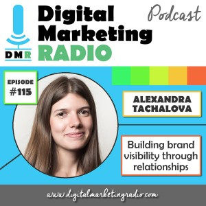 Building brand visibility through relationships - ALEXANDRA TACHALOVA