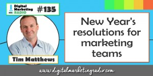 New Year's Resolutions for Marketing Teams - TIM MATTHEWS