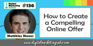 How to create a compelling online offer - MATTHIAS MAZUR