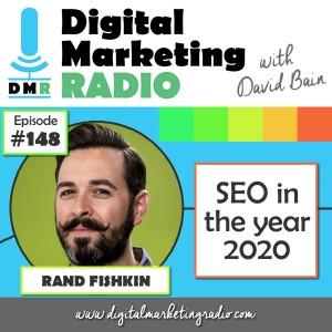 SEO in the Year 2020 - RAND FISHKIN | DMR #148