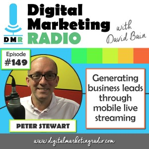 Generating business leads through mobile live streaming - PETER STEWART