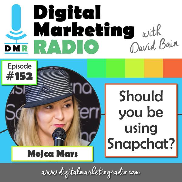 Should you be using Snapchat? - MOJCA MARS | DMR #152