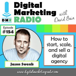How to start, scale, and sell a Digital Agency - JASON SWENK