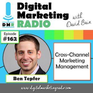 Cross-Channel Marketing Management - BEN TEPFER