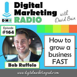 How to grow a business FAST - BOB RUFFOLO