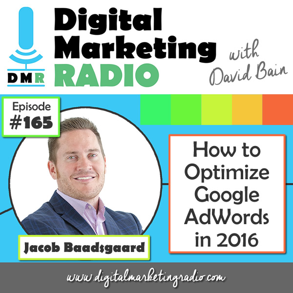 How to Optimize Google AdWords in 2016 - JACOB BAADSGAARD