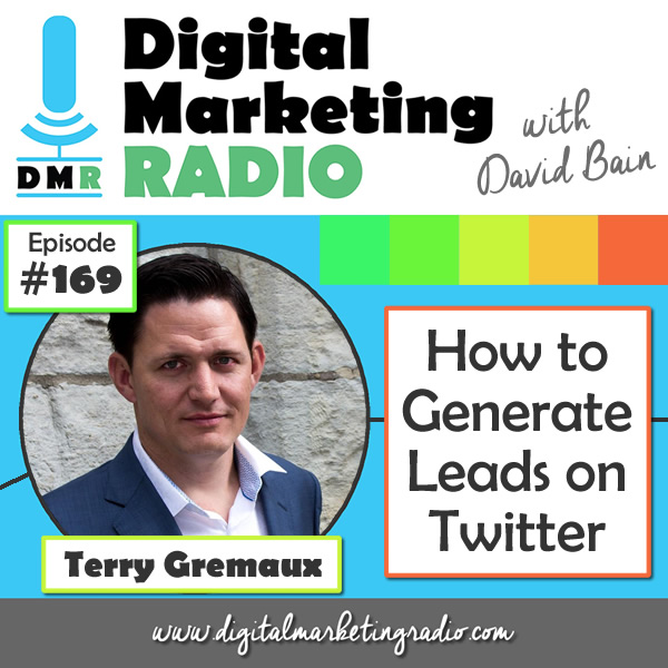 How to Generate Leads on Twitter - TERRY GREMAUX