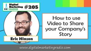 How to use Video to Share your Company's Story – ERIC HINSON