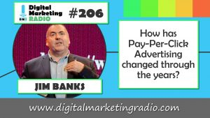 How has Pay-Per-Click Advertising Changed Through The Years? – JIM BANKS